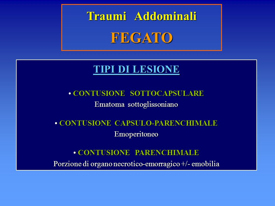 FEGATO Traumi Addominali TIPI DI LESIONE CONTUSIONE SOTTOCAPSULARE