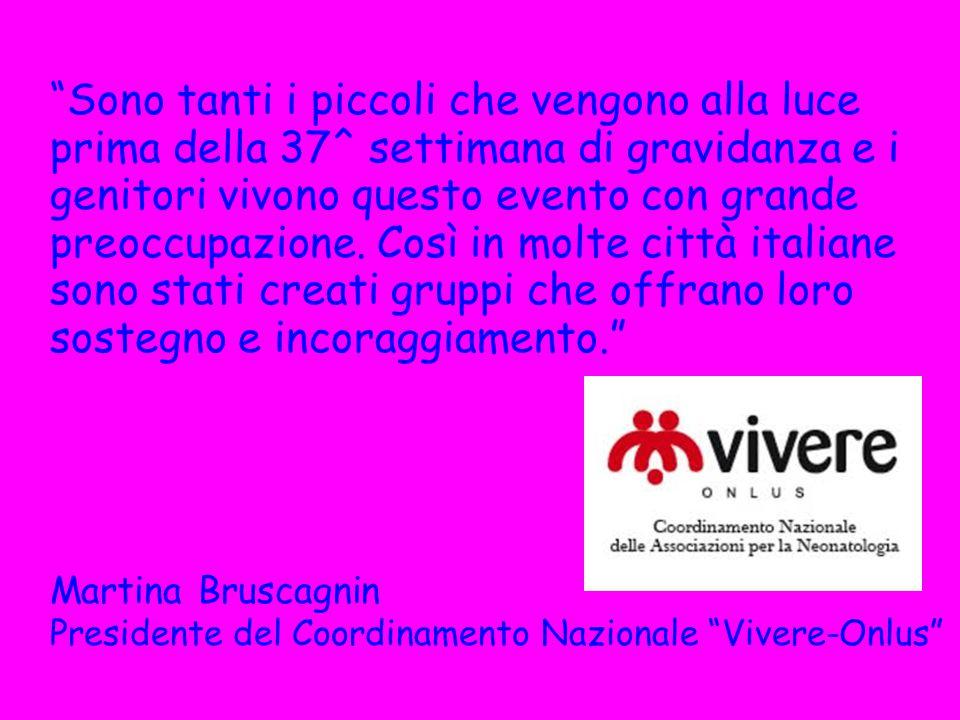 Sono tanti i piccoli che vengono alla luce prima della 37^ settimana di gravidanza e i genitori vivono questo evento con grande preoccupazione. Così in molte città italiane sono stati creati gruppi che offrano loro sostegno e incoraggiamento.