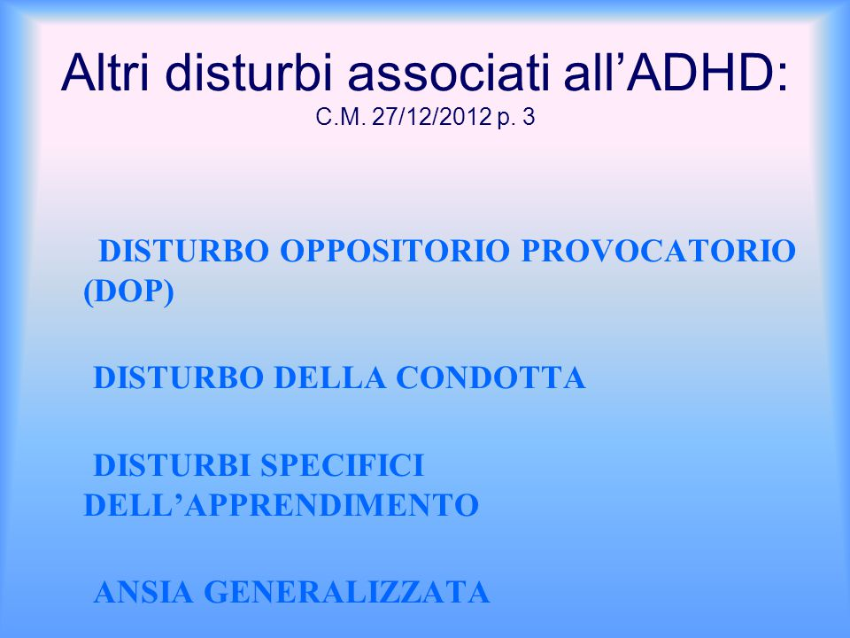 Altri disturbi associati all'ADHD: C.M. 27/12/2012 p. 3