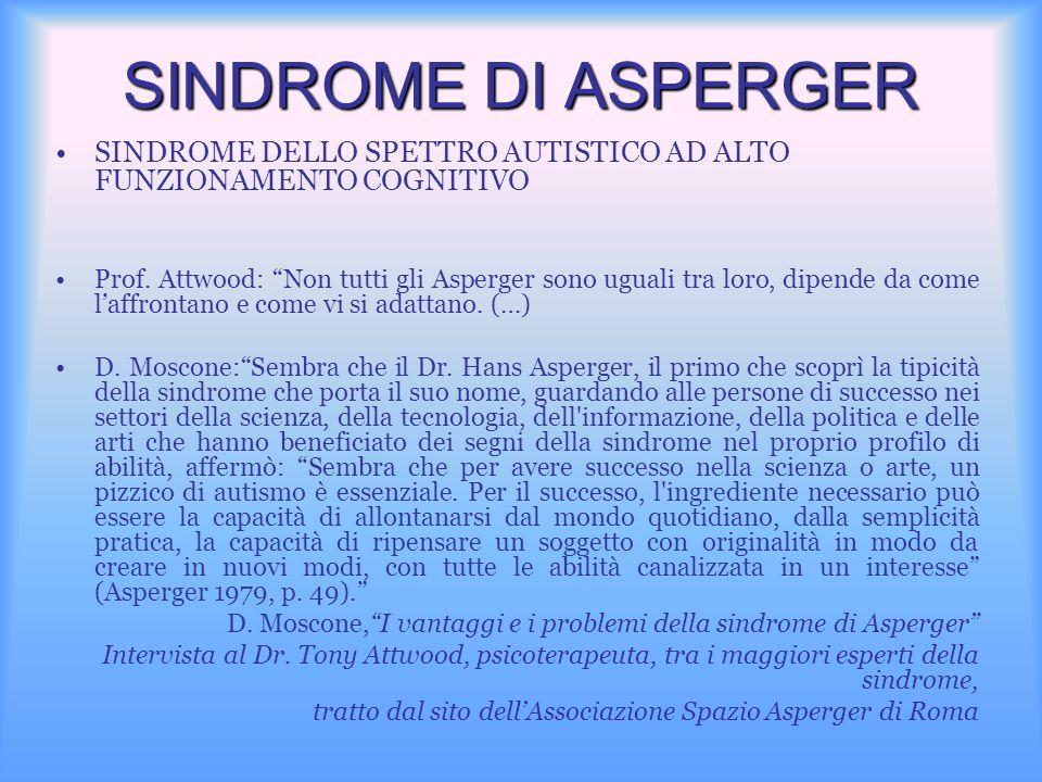 SINDROME DI ASPERGER SINDROME DELLO SPETTRO AUTISTICO AD ALTO FUNZIONAMENTO COGNITIVO.