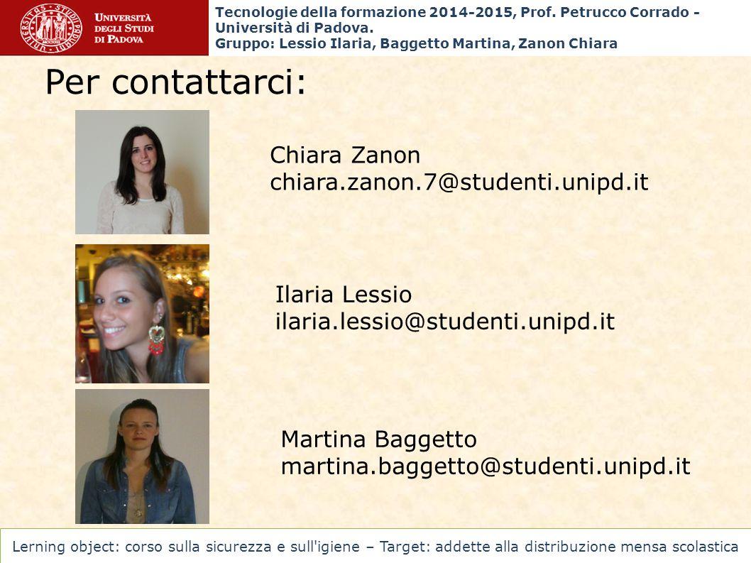 Per contattarci: Chiara Zanon chiara.zanon.7@studenti.unipd.it
