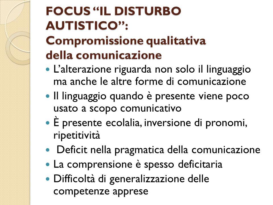 FOCUS IL DISTURBO AUTISTICO : Compromissione qualitativa della comunicazione