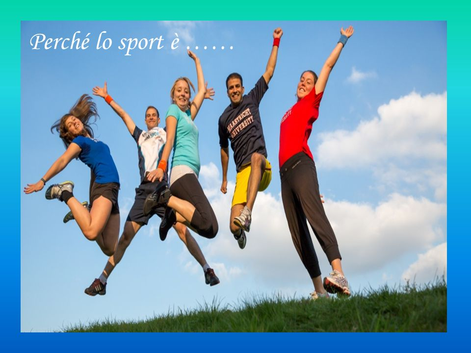 Perché lo sport è ……