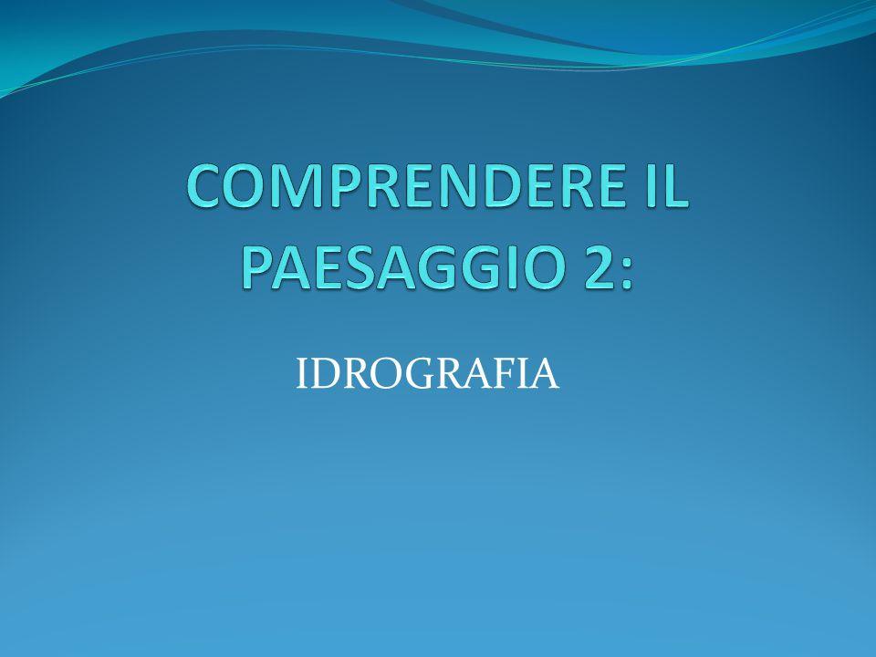 COMPRENDERE IL PAESAGGIO 2: