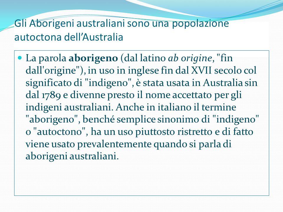 Gli Aborigeni australiani sono una popolazione autoctona dell'Australia