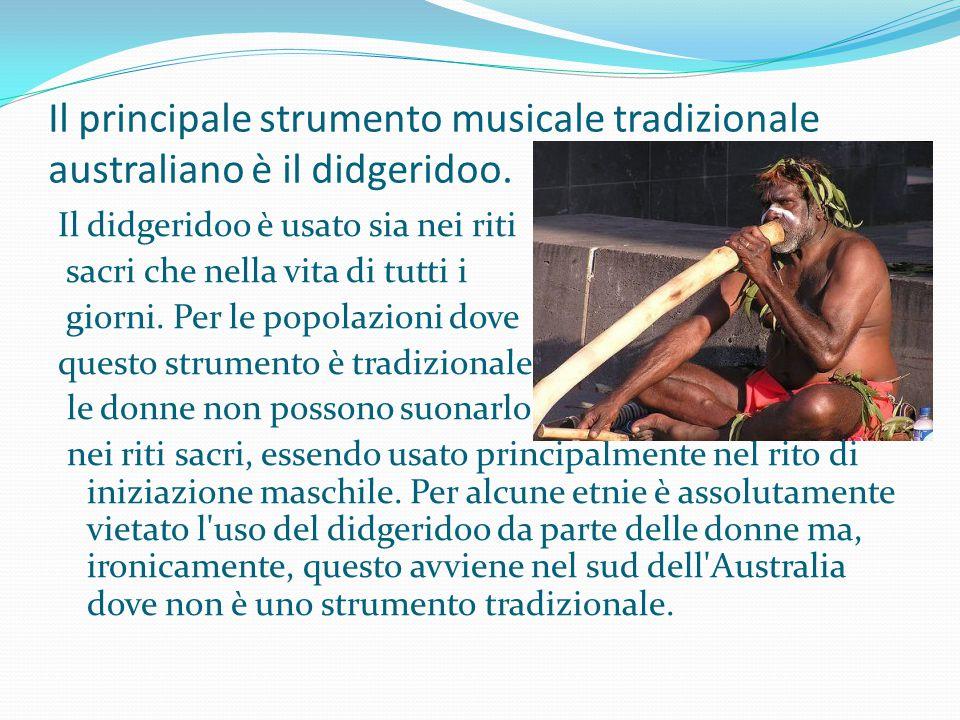 Il principale strumento musicale tradizionale australiano è il didgeridoo.