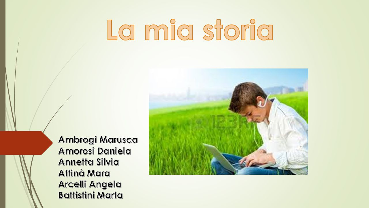 La mia storia Ambrogi Marusca Amorosi Daniela Annetta Silvia Attinà Mara Arcelli Angela Battistini Marta.