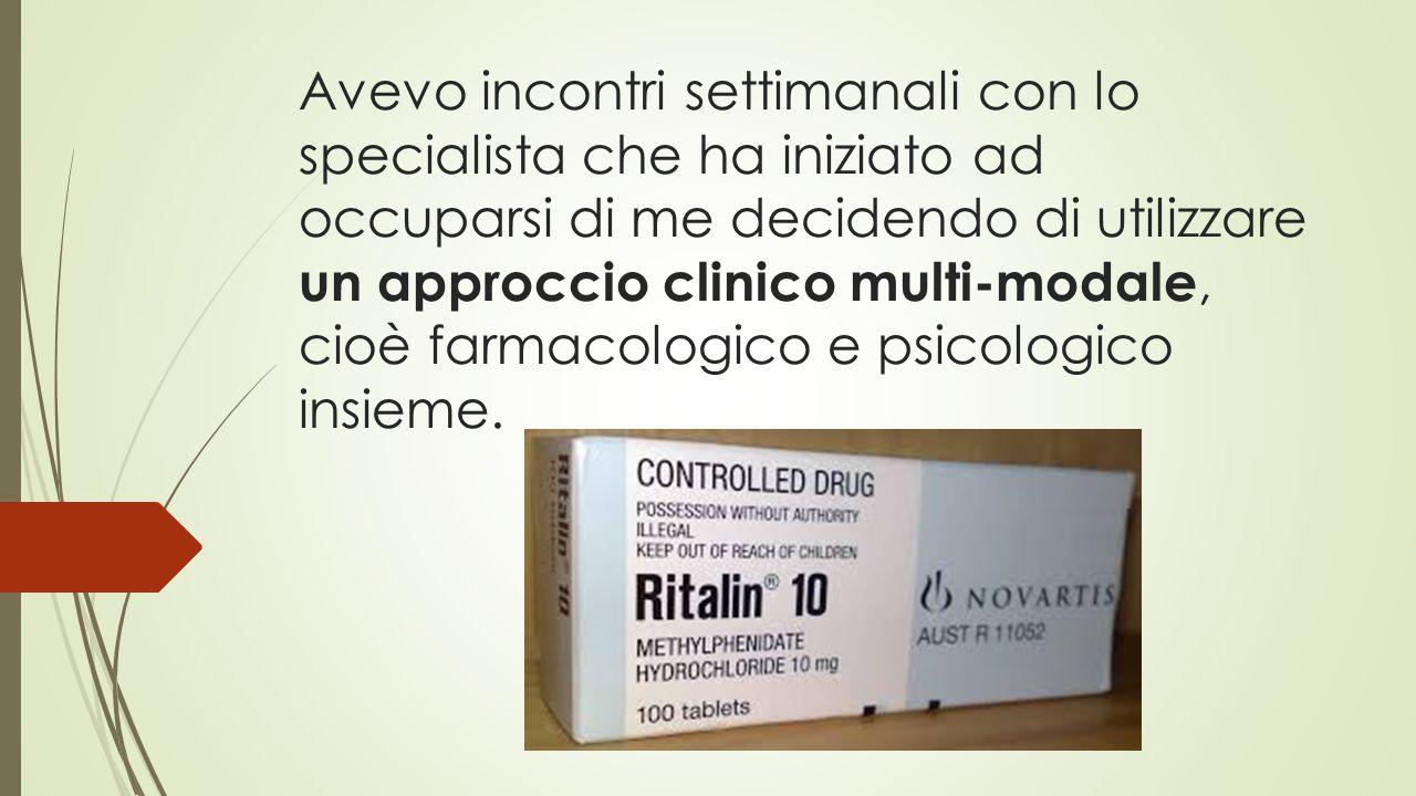 Avevo incontri settimanali con lo specialista che ha iniziato ad occuparsi di me decidendo di utilizzare un approccio clinico multi-modale, cioè farmacologico e psicologico insieme.