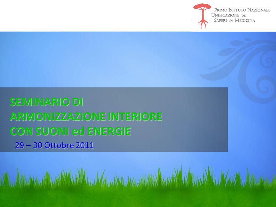 SEMINARIO DI ARMONIZZAZIONE INTERIORE CON SUONI ed ENERGIE