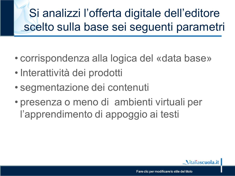 Si analizzi l'offerta digitale dell'editore scelto sulla base sei seguenti parametri
