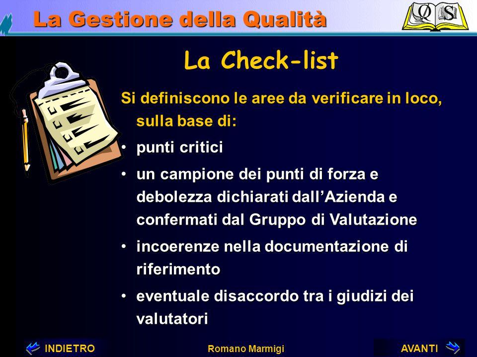 La Check-list Si definiscono le aree da verificare in loco, sulla base di: punti critici.