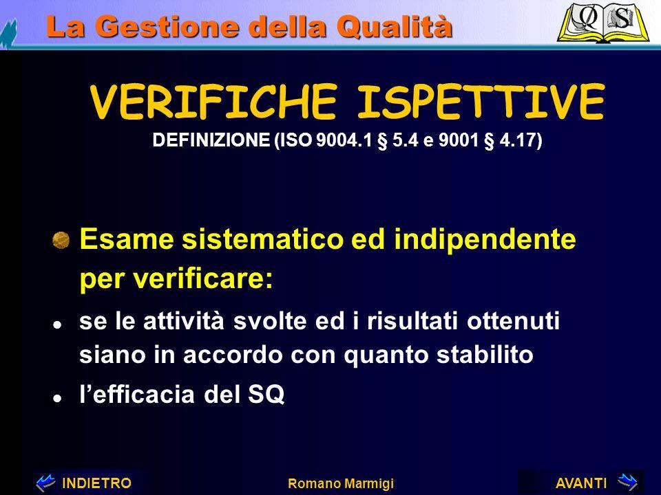 VERIFICHE ISPETTIVE Esame sistematico ed indipendente per verificare: