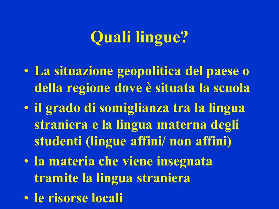 Quali lingue La situazione geopolitica del paese o della regione dove è situata la scuola.