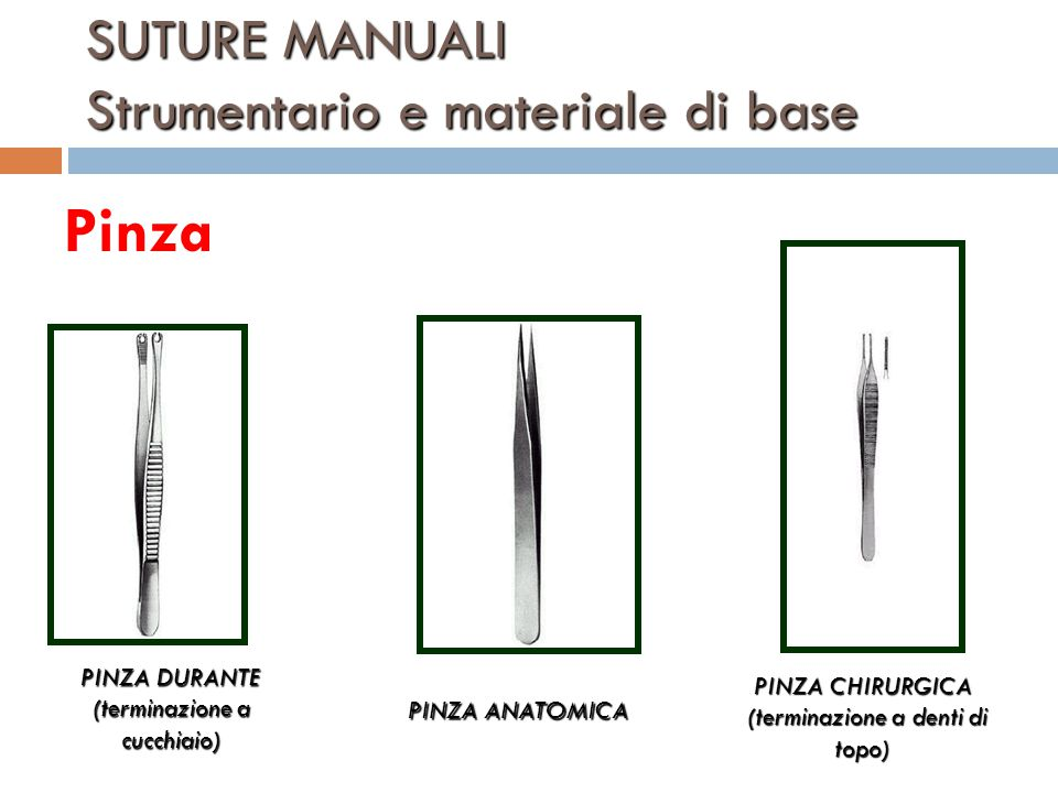SUTURE MANUALI Strumentario e materiale di base