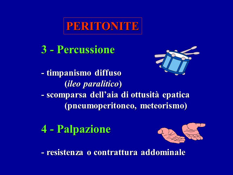 PERITONITE 3 - Percussione - timpanismo diffuso (ileo paralitico)