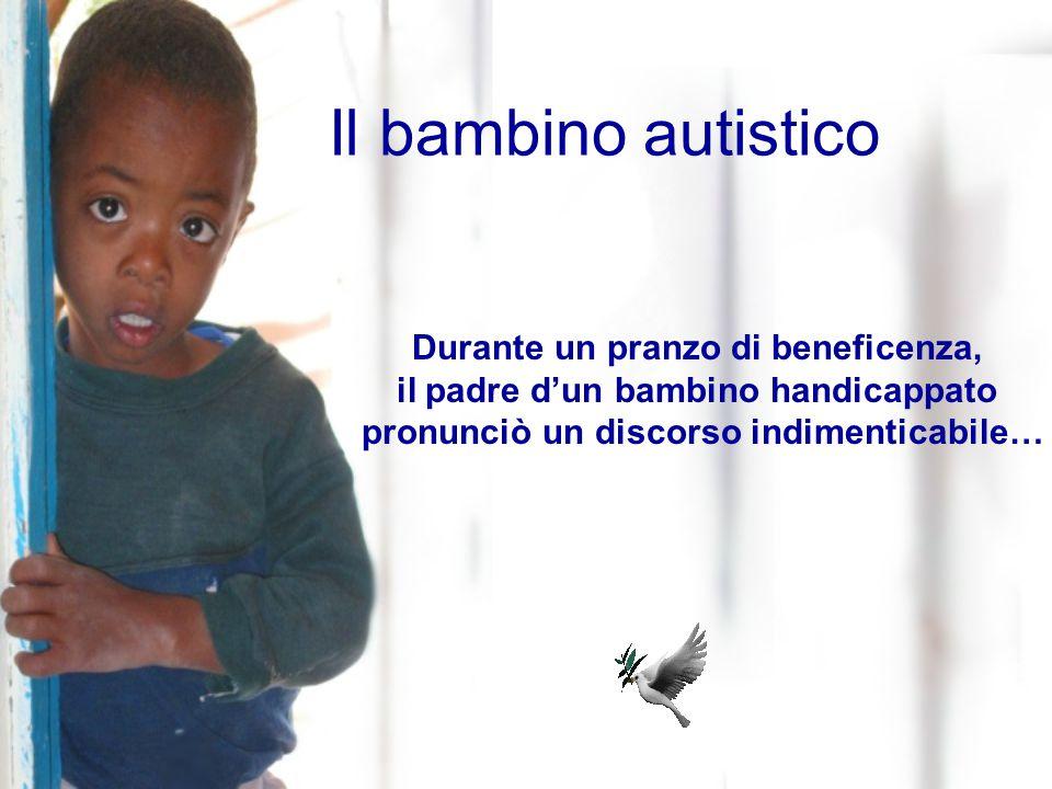 Il bambino autistico Durante un pranzo di beneficenza,