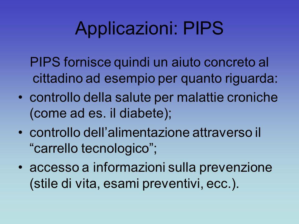 Applicazioni: PIPS PIPS fornisce quindi un aiuto concreto al cittadino ad esempio per quanto riguarda: