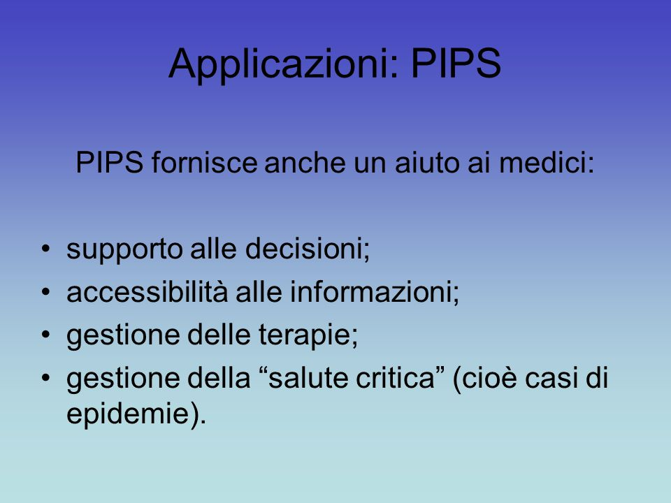 PIPS fornisce anche un aiuto ai medici: