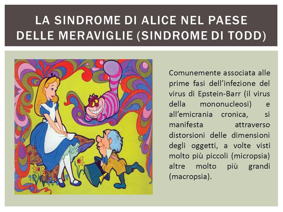 La Sindrome di ALICE NEL PAESE DELLE MERAVIGLIE (SINDROME DI Todd)