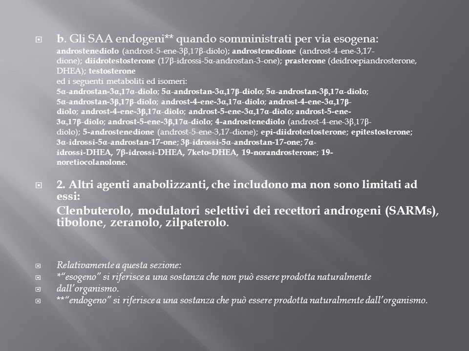 b. Gli SAA endogeni** quando somministrati per via esogena: