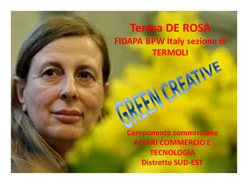 GREEN CREATIVE Teresa DE ROSA FIDAPA BPW Italy sezione di TERMOLI