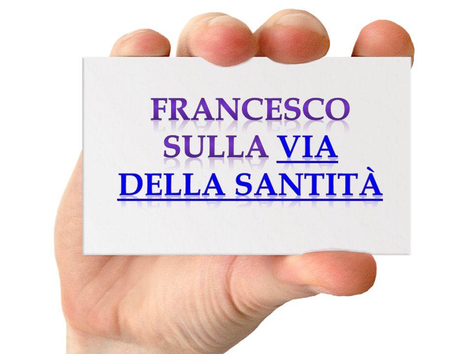Francesco sulla via della santità