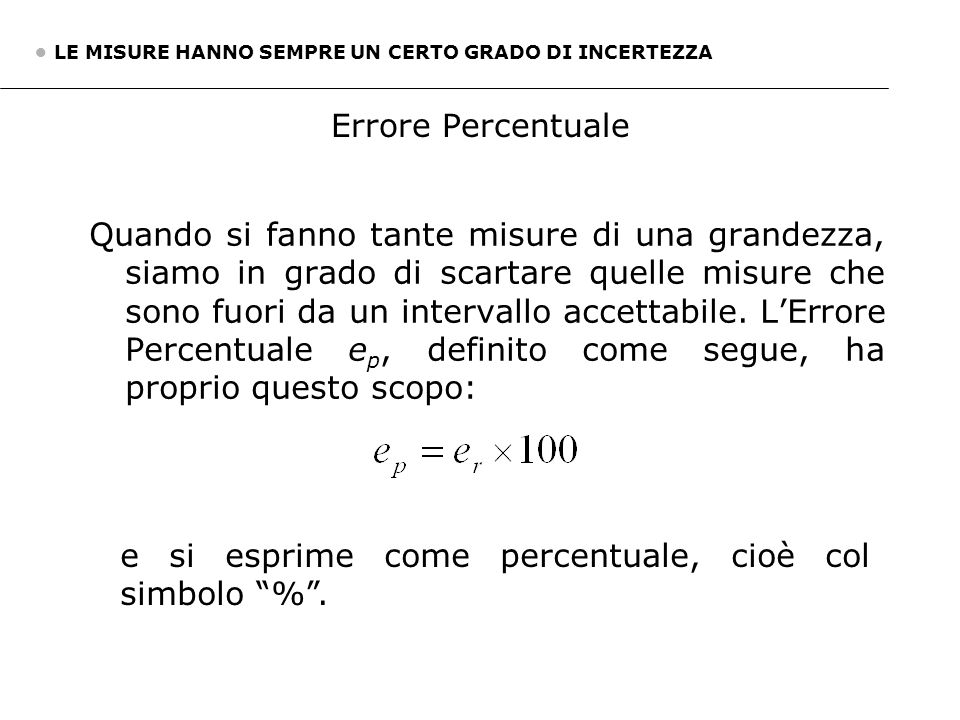 e si esprime come percentuale, cioè col simbolo % .