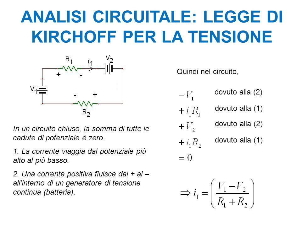 ANALISI CIRCUITALE: LEGGE DI KIRCHOFF PER LA TENSIONE
