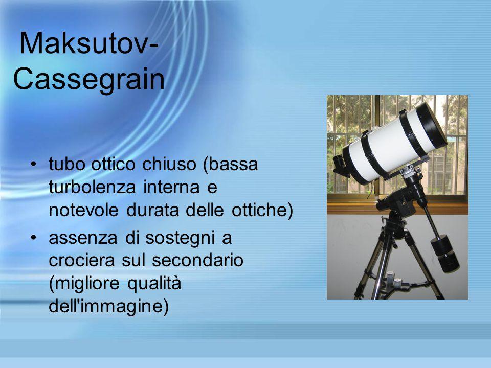 Maksutov-Cassegrain tubo ottico chiuso (bassa turbolenza interna e notevole durata delle ottiche)