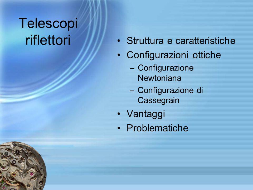 Telescopi riflettori Struttura e caratteristiche