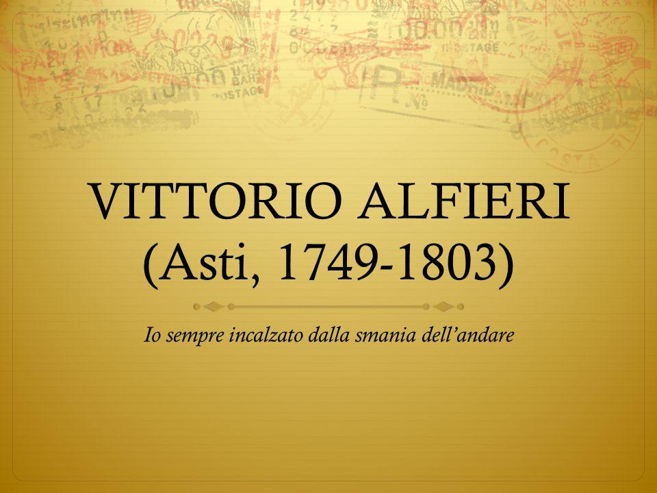 VITTORIO ALFIERI (Asti, 1749-1803)