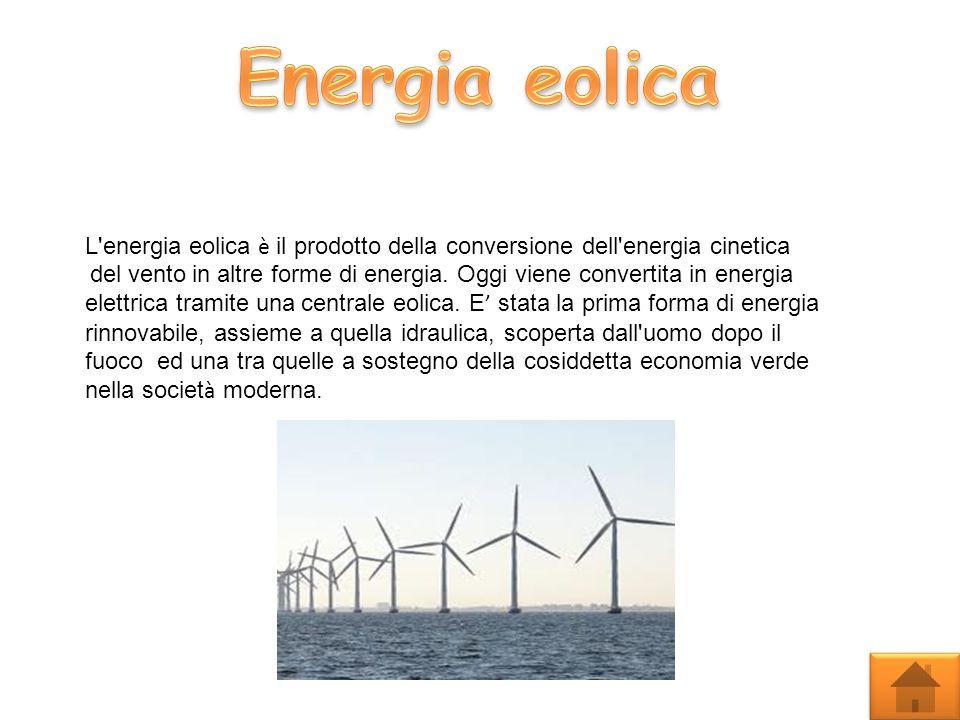 Energia eolica L energia eolica è il prodotto della conversione dell energia cinetica.