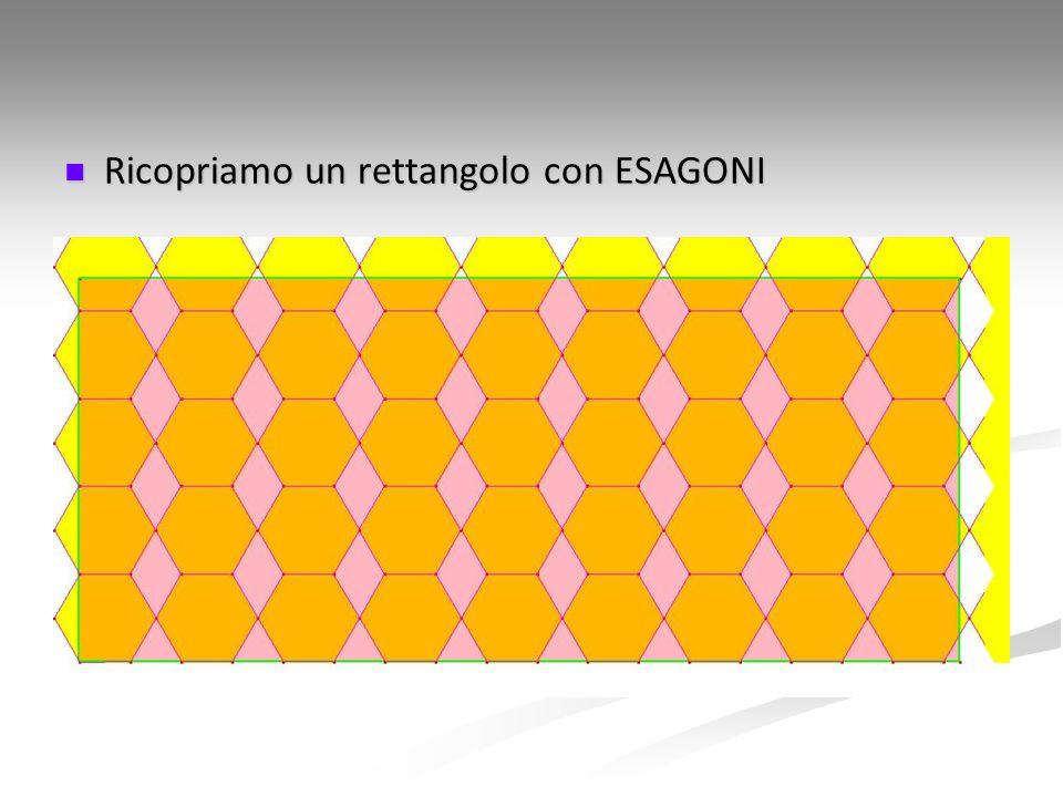 Ricopriamo un rettangolo con ESAGONI