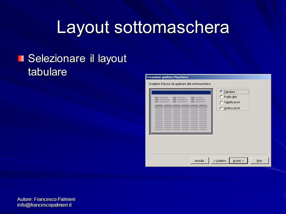 Layout sottomaschera Selezionare il layout tabulare