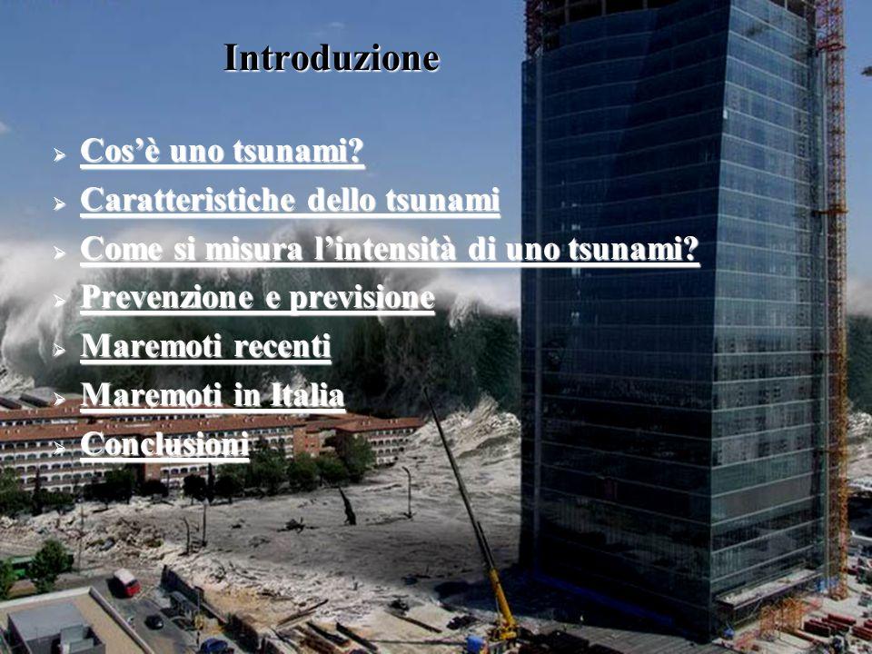 Introduzione Cos'è uno tsunami Caratteristiche dello tsunami