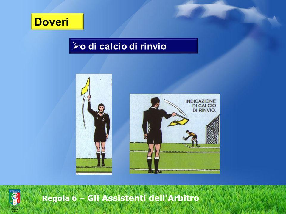 Regola 6 – Gli Assistenti dell'Arbitro