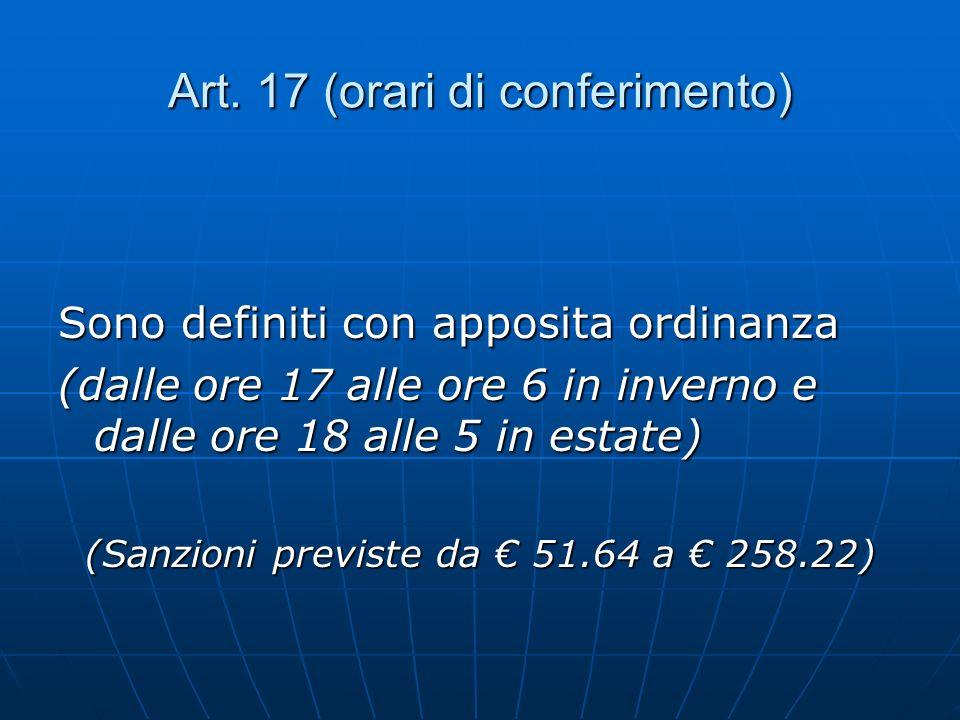 Art. 17 (orari di conferimento)