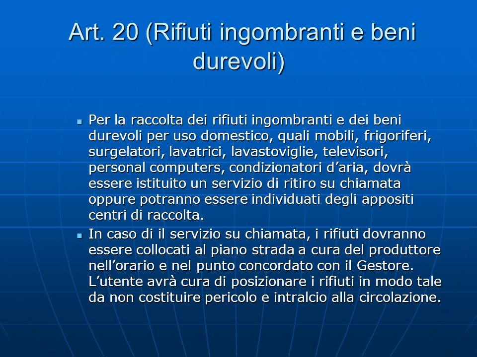 Art. 20 (Rifiuti ingombranti e beni durevoli)