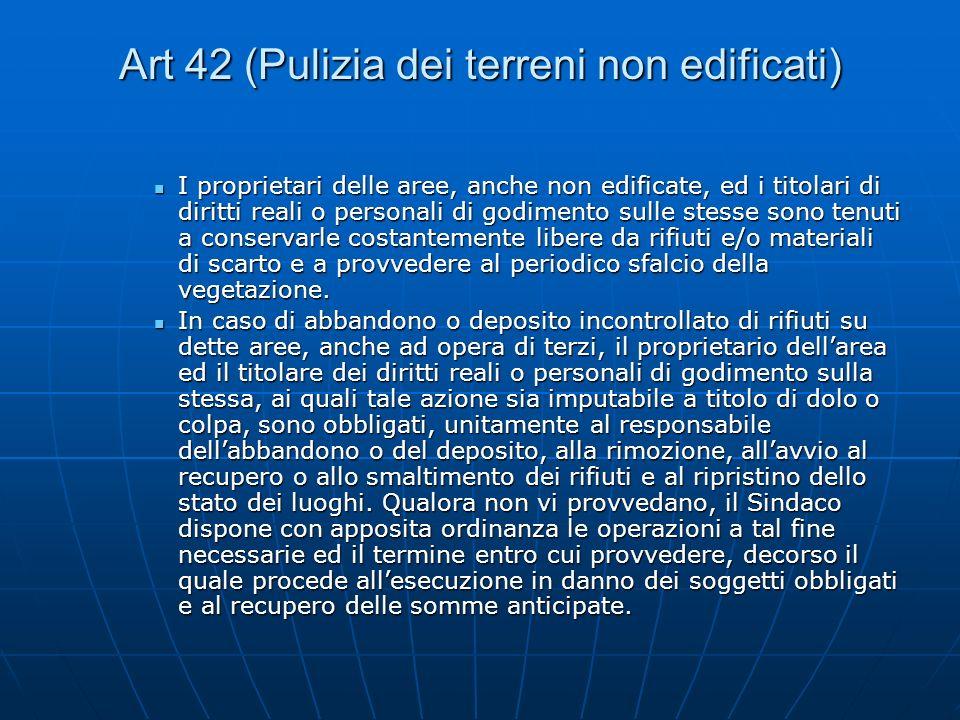 Art 42 (Pulizia dei terreni non edificati)