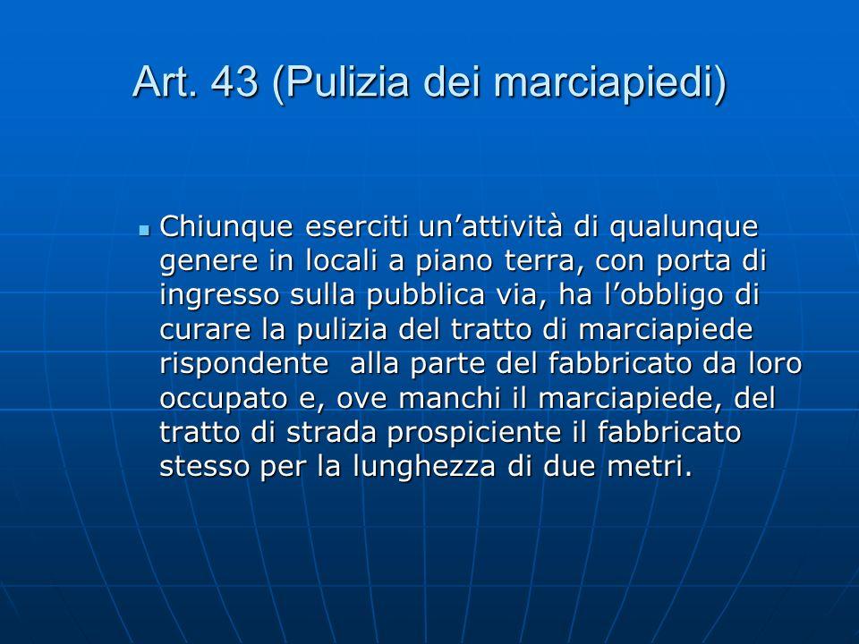 Art. 43 (Pulizia dei marciapiedi)