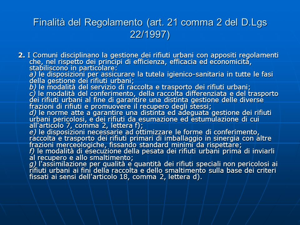 Finalità del Regolamento (art. 21 comma 2 del D.Lgs 22/1997)