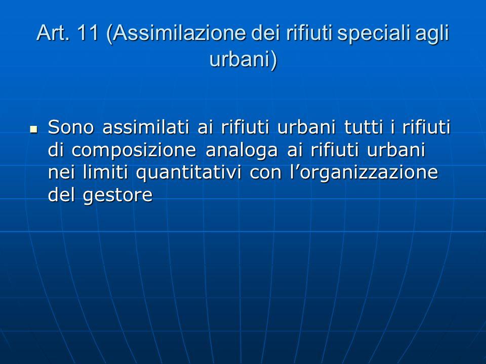 Art. 11 (Assimilazione dei rifiuti speciali agli urbani)