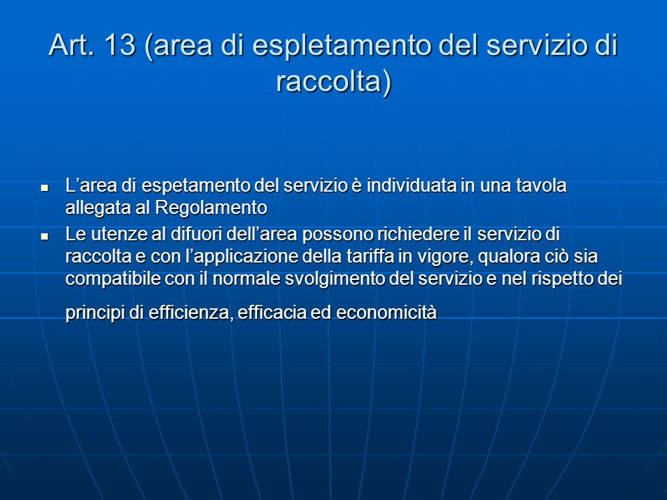 Art. 13 (area di espletamento del servizio di raccolta)