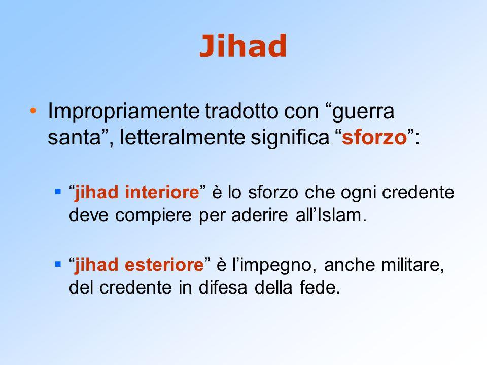 Jihad Impropriamente tradotto con guerra santa , letteralmente significa sforzo :