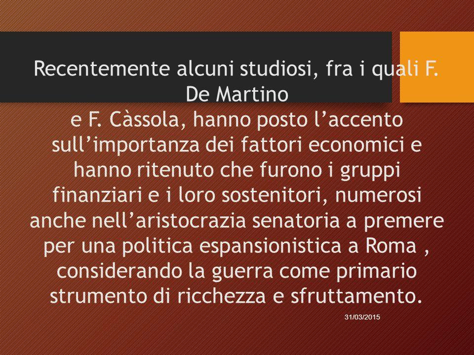 Recentemente alcuni studiosi, fra i quali F. De Martino e F