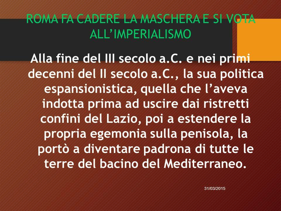 ROMA FA CADERE LA MASCHERA E SI VOTA ALL'IMPERIALISMO