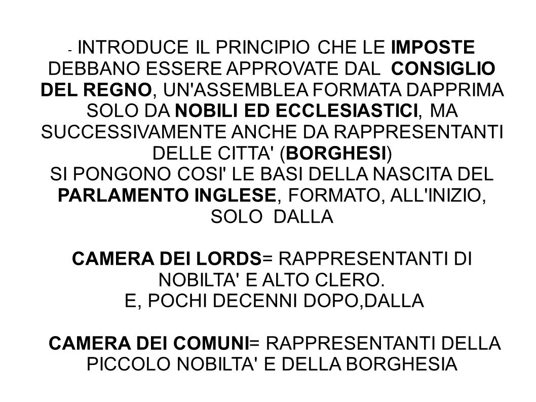 CAMERA DEI LORDS= RAPPRESENTANTI DI NOBILTA E ALTO CLERO.