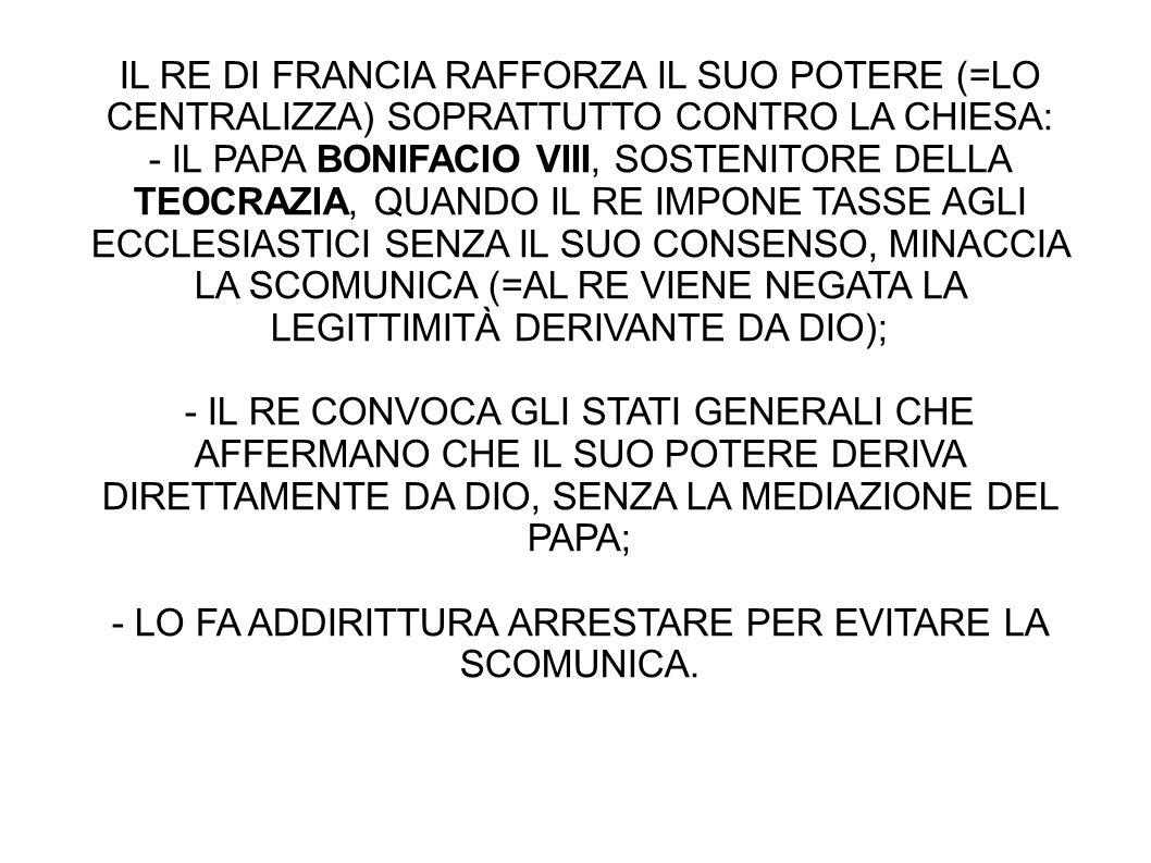 - LO FA ADDIRITTURA ARRESTARE PER EVITARE LA SCOMUNICA.