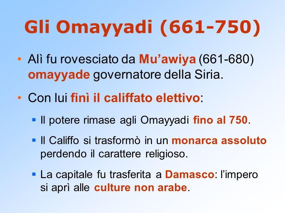 Gli Omayyadi (661-750) Alì fu rovesciato da Mu'awiya (661-680) omayyade governatore della Siria. Con lui finì il califfato elettivo: