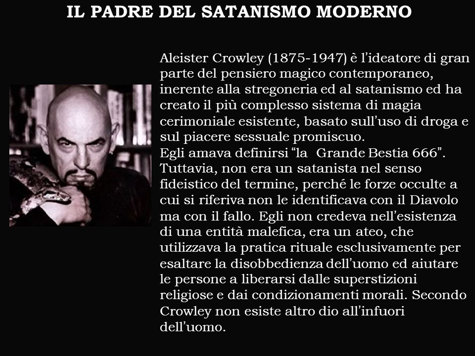 IL PADRE DEL SATANISMO MODERNO